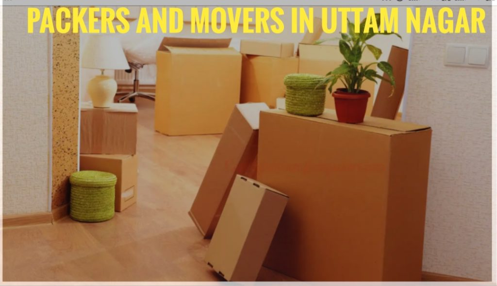 Packers And Movers In Uttam Nagar.