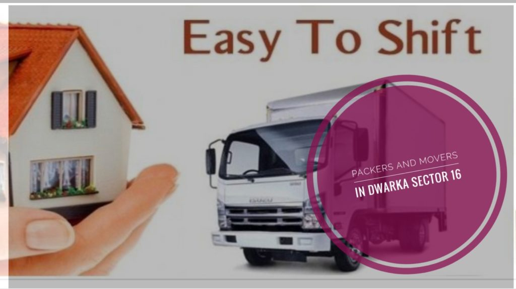 Packers And Movers In Dwaka Sector 16