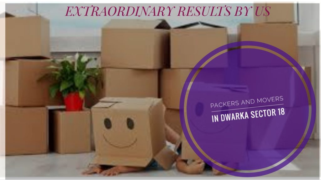 Packers And Movers In Dwaka Sector 18