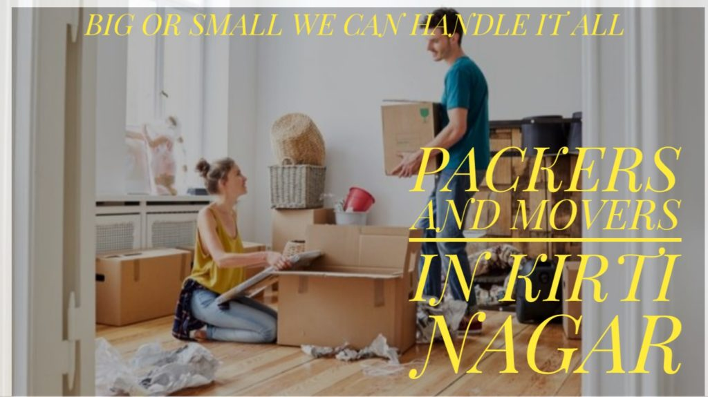 Packers And Movers In Kirti Nagar