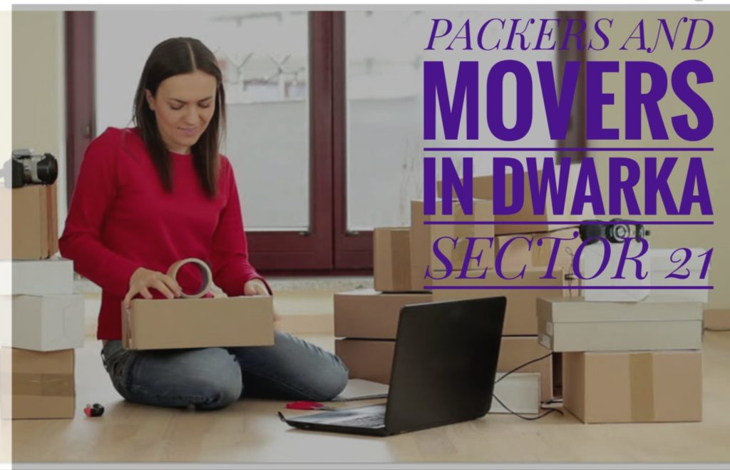 Packers And Movers In Dwarka Sector 21